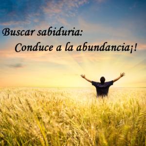 buscar sabiduría conduce a la abundancia