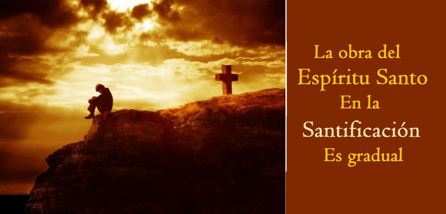 la santificación del Espíritu Santo es gradual