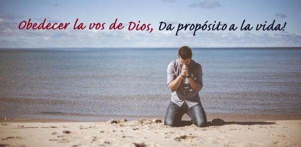 Obedecer la voz de Dios trae propósito a la vida