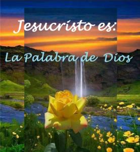 Jesucristo es la Palabra de Dios encarnada