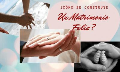 Cómo construir un matrimonio feliz