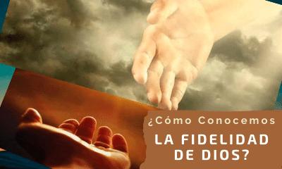 La fidelidad de Dios nuestra garantía