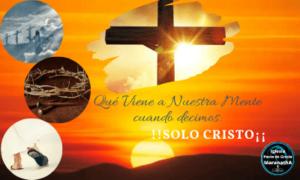 Solo Cristo es suficiente para nuestra salvación.