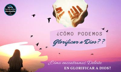 La gloria de Dios y nuestro deleite