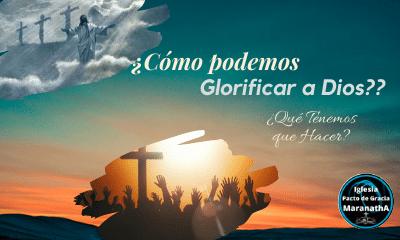 ¿Cómo glorificar a Dios?